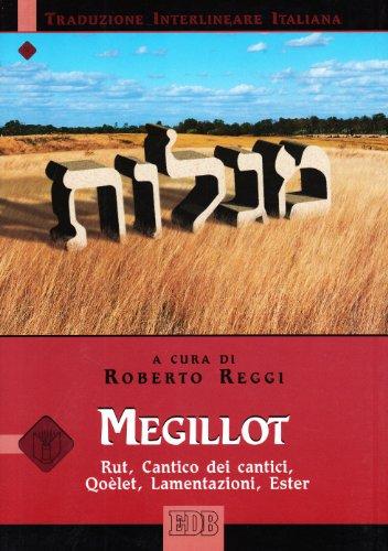 Megillot. Rut, Cantico dei cantici, Qoèlet, Lamentazioni, Ester. Versione interlineare in italiano