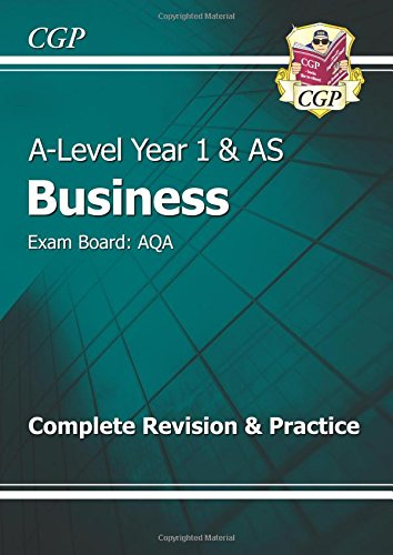 A-Level Business: AQA Year 1 & AS Complete Revision & Practice: Exam Board: AQA