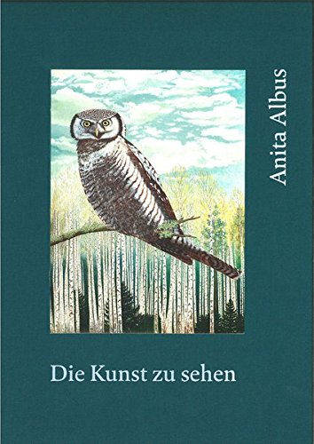 Anita Albus. Die Kunst zu sehen: The Art of Seeing