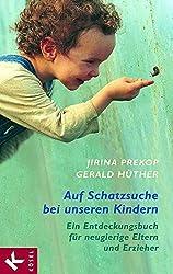 Auf Schatzsuche bei unseren Kindern: Ein Entdeckungsbuch für neugierige Eltern und Erzieher
