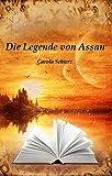 Buchinformationen und Rezensionen zu Die Legende von Assan von Carola Schierz