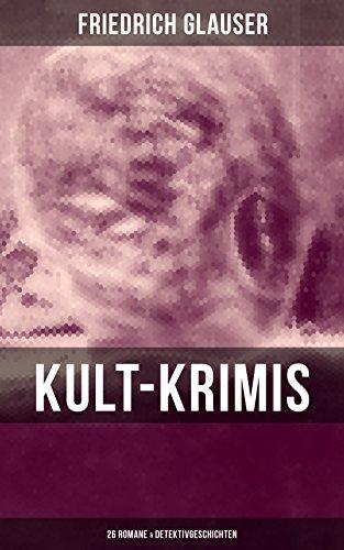 Kult-Krimis: 26 Romane & Detektivgeschichten: Wachtmeister Studer + Matto regiert + Die Fieberkurve + Der Chinese + Krock & Co. + Der Tee der drei alten Damen + Gourrama + Detektivgeschichten (Alter Tee)