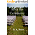 After the Ceremony: A Novella