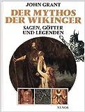 Der Mythos der Wikinger: Sagen, Götter und Legenden - John Grant