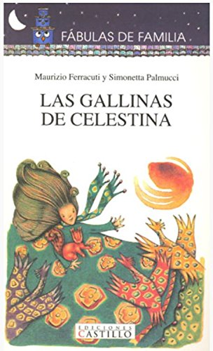 Las Gallinas De Celestina/Celestina's Hens (Fabulas De Familia/Family Fables) por Simonetta Palmucci
