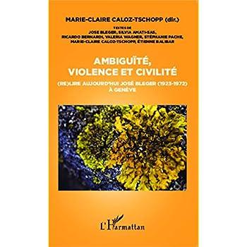 Ambiguïté, violence et civilité : (Re)lire aujourd'hui José Bleger (1923-1972) à Genève
