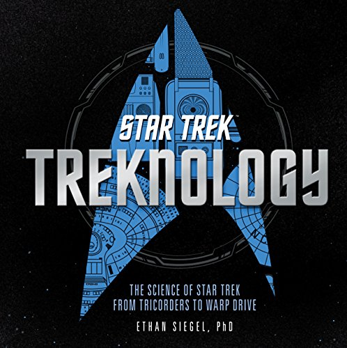 Treknology: The Science of Star Trek from Tricorders to Warp Drive por Ethan Siegel PhD
