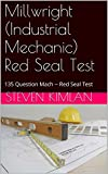 Millwright (Industrial Mechanic) Red Seal Test: 135 Question Mach -- Red Seal Test 1 (Millwright Test)