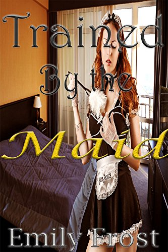 trained-by-the-maid-from-lesbian-lessons-to-taboo-experience-english-edition