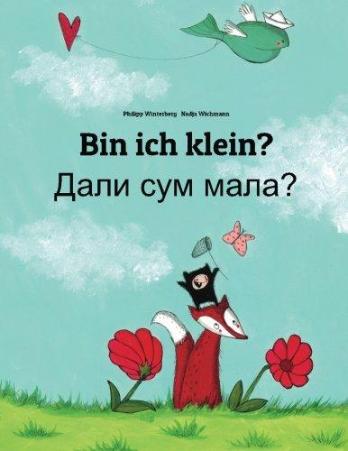 Bin ich klein? Dali sum mala?: Kinderbuch Deutsch-Mazedonisch (zweisprachig/bilingual)