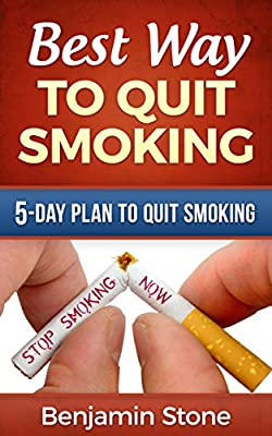 Best Way to Quit Smoking (Quit smoking tips, Stop smoking, Stop smoking Plan): The 5-Day Plan to Quit Smoking