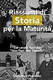 """Riassunti di Storia per la Maturità: Dal canale YouTube """"Non Puoi Non Saperlo"""""""