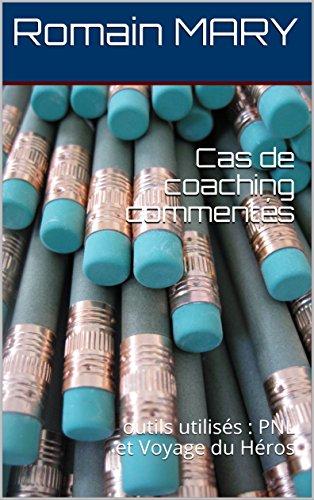 Couverture du livre Cas de coaching commentés: outils utilisés : PNL et Voyage du Héros