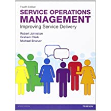Service Operations Management: Improving Service Delivery