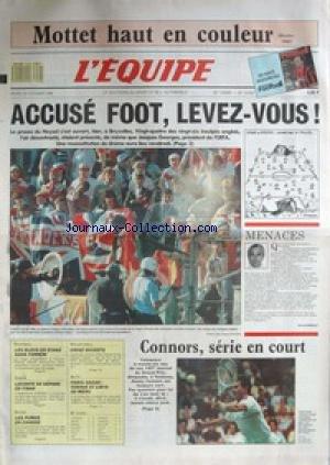 EQUIPE (L') [No 13203] du 18/10/1988 - MOTTET HAUT EN COULEUR - ACCUSE FOOT - LEVEZ-VOUS - PROCES DU HEYSEL A BRUXELLES - CONNORS - TENNIS - LECONTE - FIBAK - RUGBY - LES PUMAS - VOLLEY - AUTO - PARIS- DAKAR. par Collectif