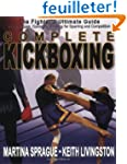 Complete Kickboxing: The Fighter's Ul...