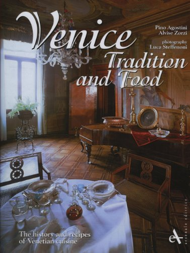 Venice. Tradition and food. The history and recipes of venetian cuisine
