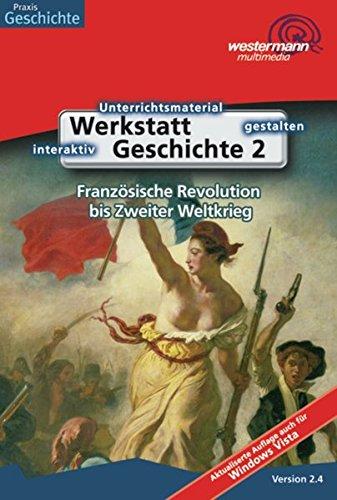 Werkstatt Geschichte. Ausgabe 2005: Werkstatt Geschichte: Französische Revolution bis 2. Weltkrieg