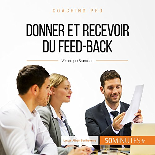 Donner et recevoir du feed-back (Coaching pro 32)