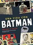 Una vida con Batman: Memorias del hombre que hizo posible 'El caballero oscuro'