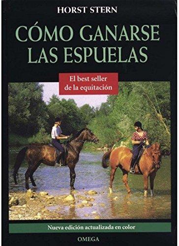 COMO GANARSE LAS ESPUELAS (GUIAS DEL NATURALISTA-ANIMALES DOMESTICOS-CABALLOS)