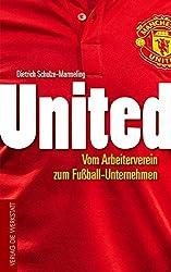 United: Vom Arbeiterverein zum Fußball-Unternehmen