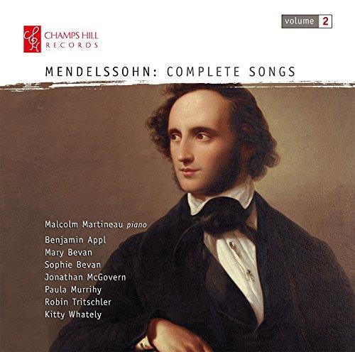 Mendelssohn : Intégrale des Mélodies Vol.2