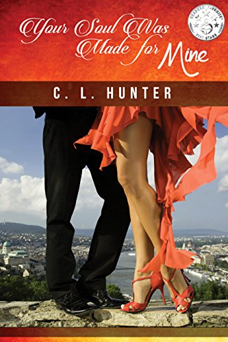 Your Soul Was Made for Mine by [Hunter, C. L.]