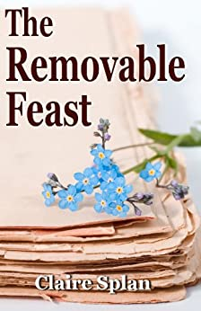 The Removable Feast (English Edition) par [Splan, Claire]