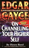 Edgar Cayce on Channeling Your Higher Self (Studies in Surface Science and Catalysis) by Henry Reed (1989-05-01)