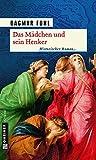 Das Mädchen und sein Henker (Historische Romane im GMEINER-Verlag)