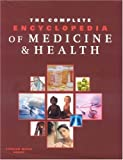 The Complete Encyclopedia of Medicine and Health