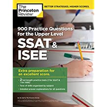 900 Practice Questions for the Upper Level SSAT & ISEE: Extra Preparation for an Excellent Score