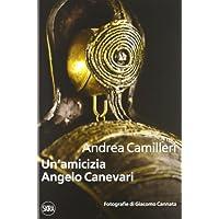 Un'amicizia. Angelo Canevari - Angelo Scultura