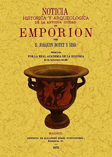 Noticia historica y arqueologica de la antiguo ciudad de Emporion por Joaquim Botet i Sisó