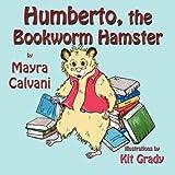 Humberto, the Bookworm Hamster by Mayra Calvani (2009-10-01)