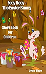 Eeey Beey - The Easter Bunny: Story Book for Children