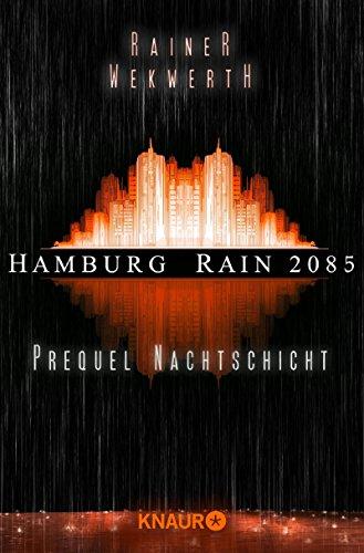 Hamburg Rain 2085. Nachtschicht: Prequel 103 Video