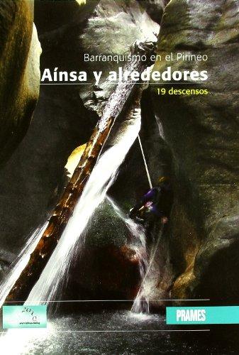 Barranquismo en el pirineo - ainsa y alrededores - 19 descensos (Deportes De Montaña) por Aa.Vv.