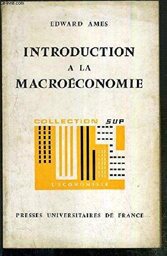 INTRODUCTION A LA MACROECONOMIE / COLLEC...