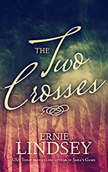 The Two Crosses: A Novel (English Edition) von [Lindsey, Ernie]