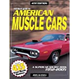 Standard Guide to American Muscle Cars: A Supercar Source Book 1952-2005 (2005-06-28)