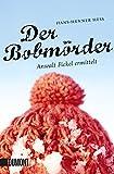 Der Bobmörder: Anwalt Fickel ermittelt (Thüringen Krimi) (Taschenbücher)