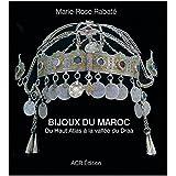 Les bijoux du Maroc : Du Haut Atlas à la vallée du Draa