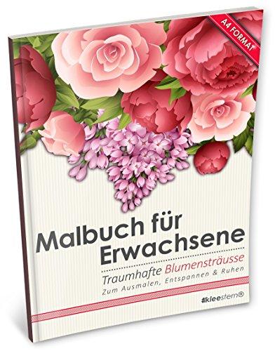 ene: Traumhafte Blumensträuße/Bouquets (Kleestern®, A4 Format, 40+ Motive) (A4 Malbuch für Erwachsene) ()
