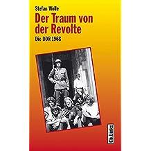 Der Traum von der Revolte. Die DDR 1968