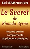loi d attraction le secret de rhonda byrne r?sum? du film compl?ments applications pratiques