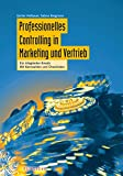 Professionelles Controlling in Marketing und Vertrieb: