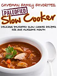 Delicious Paleofied Slow Cooker Recipes For One Awesome Month (Family Paleo Diet Recipes, Caveman Family Favorite Book 4) (English Edition)