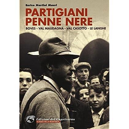 Partigiani Penne Nere. Boves, Val Maudagna, Val Casotto, Le Langhe